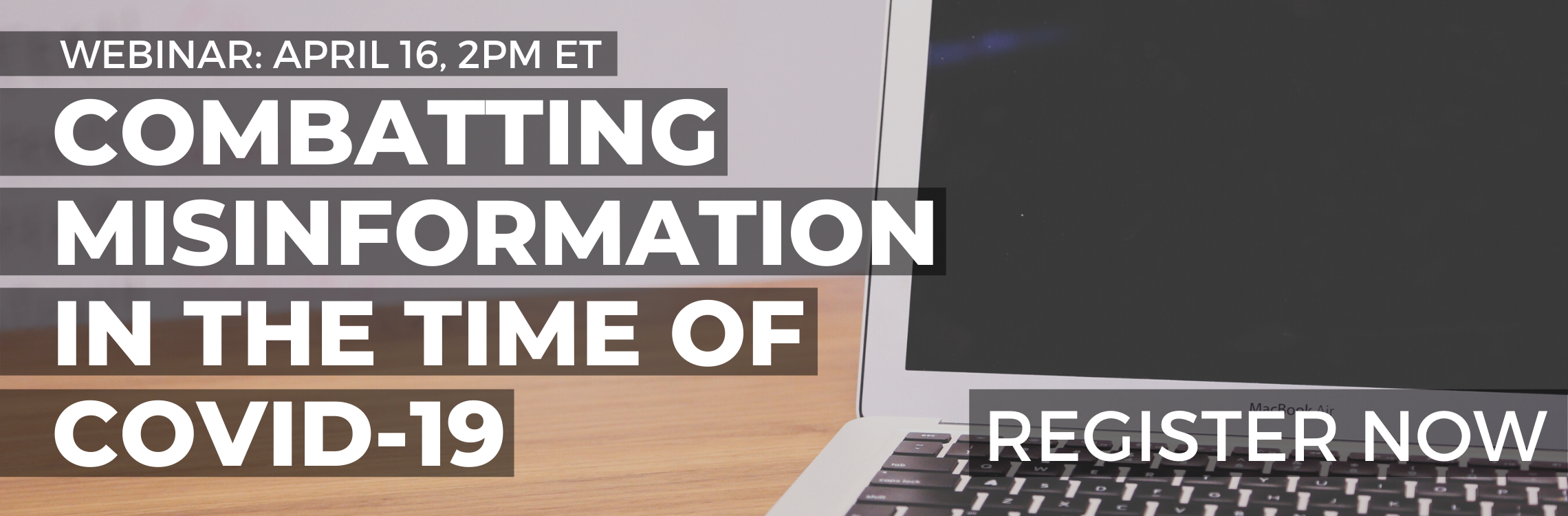 Webinar: April 16, 2PM ET. Combatting misinformation in the time of COVID-19