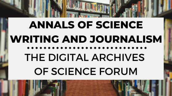 Annals of Science Writing and Journalism: The Digital Archives of Science Forum