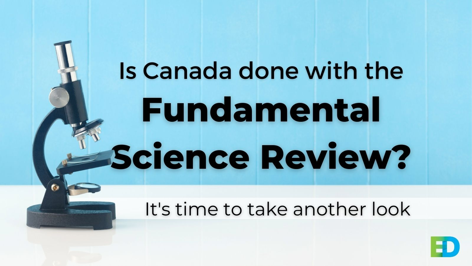 Is Canada done with the Fundamental Science Review?