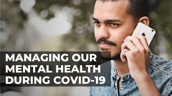 "The world ""Managing our mental health during COVID-19"" displayed over an image of a young man talking on a cell phone"