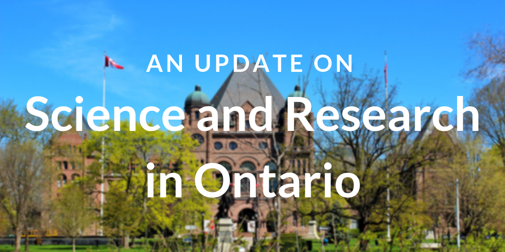 "The words ""An Update on Science and Research in Ontario"" overlaid on an image of Queen's park."