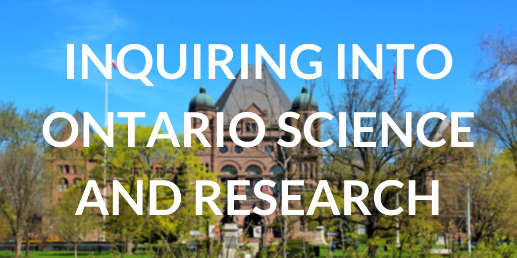 Inquiring into Ontario science and research