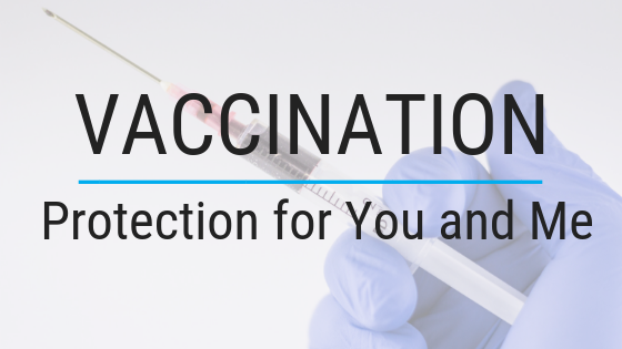 Vaccination: Protection for You and Me
