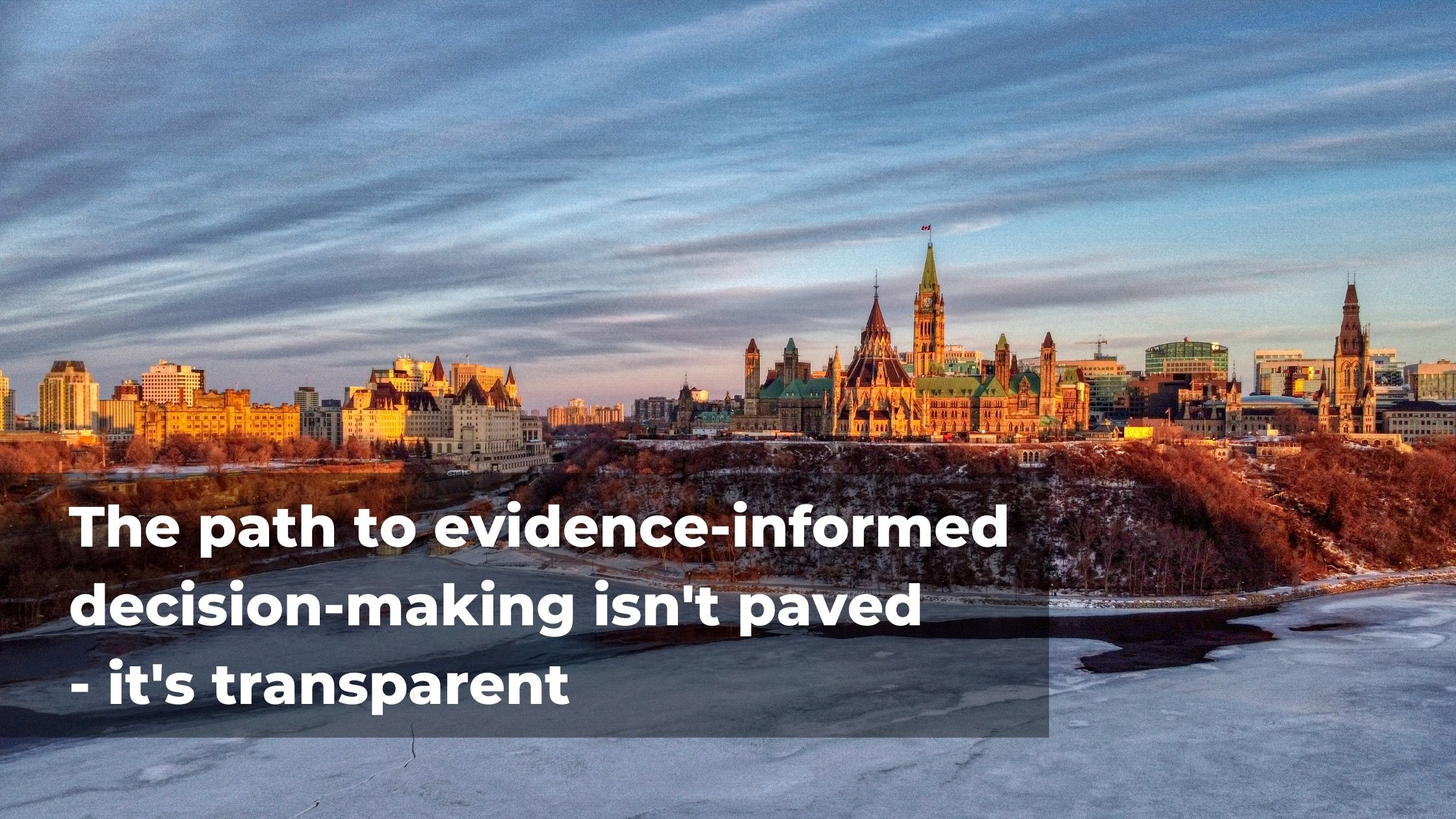 The path to evidence-informed decision-making isn't paved - it's transparent