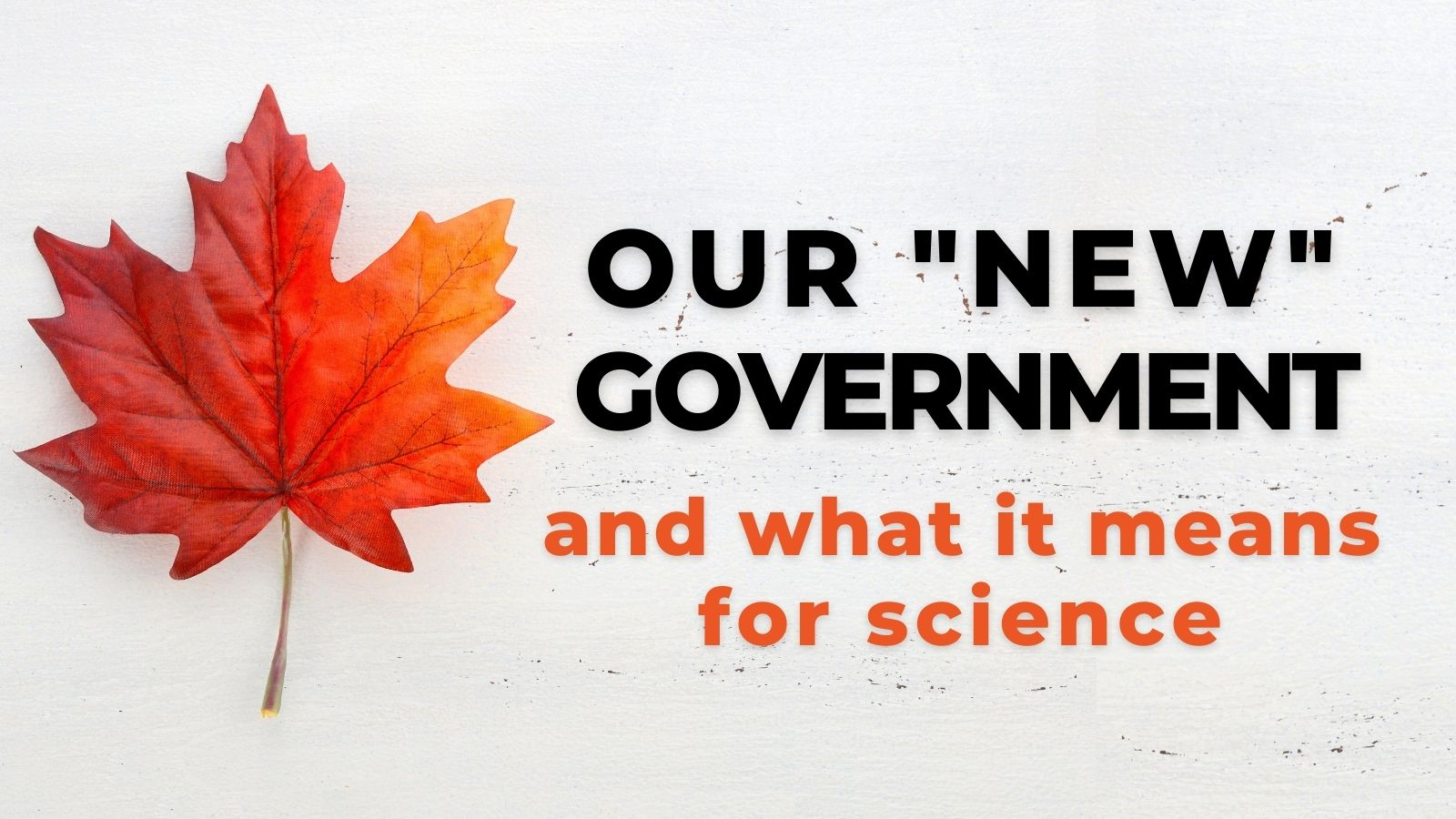 """Our """"new"""" government — and what it means for science"""