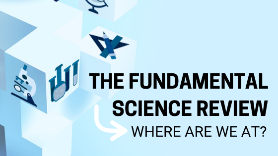 "Image with the words ""The Fundamental Science Review: Where are we at?"" overlaid over a blue, geometric background"